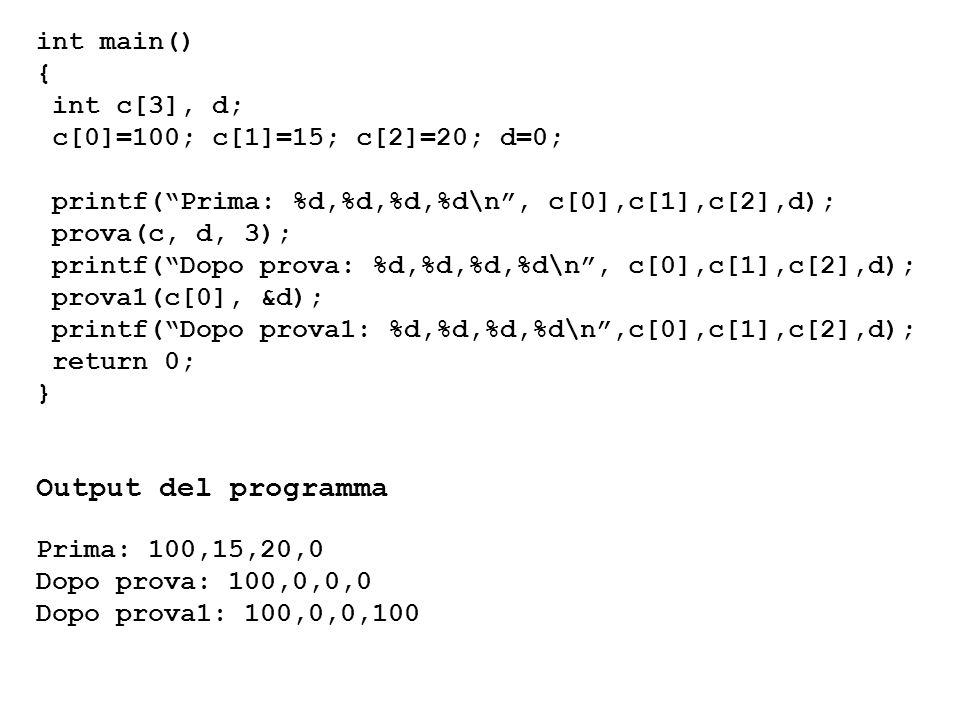 Output del programma int main() { int c[3], d;